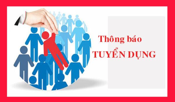 Thông báo tuyển dụng Chuyên viên tuyển sinh và Quản ý HSSV (HOT)